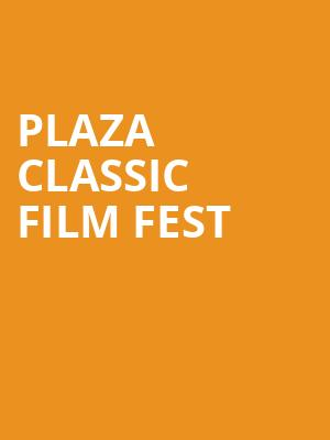 Plaza Classic Film Fest at Plaza Theatre